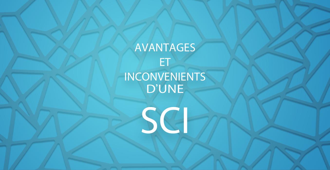 Avantages et inconvénients d'une SCI (Société civile immobilière)
