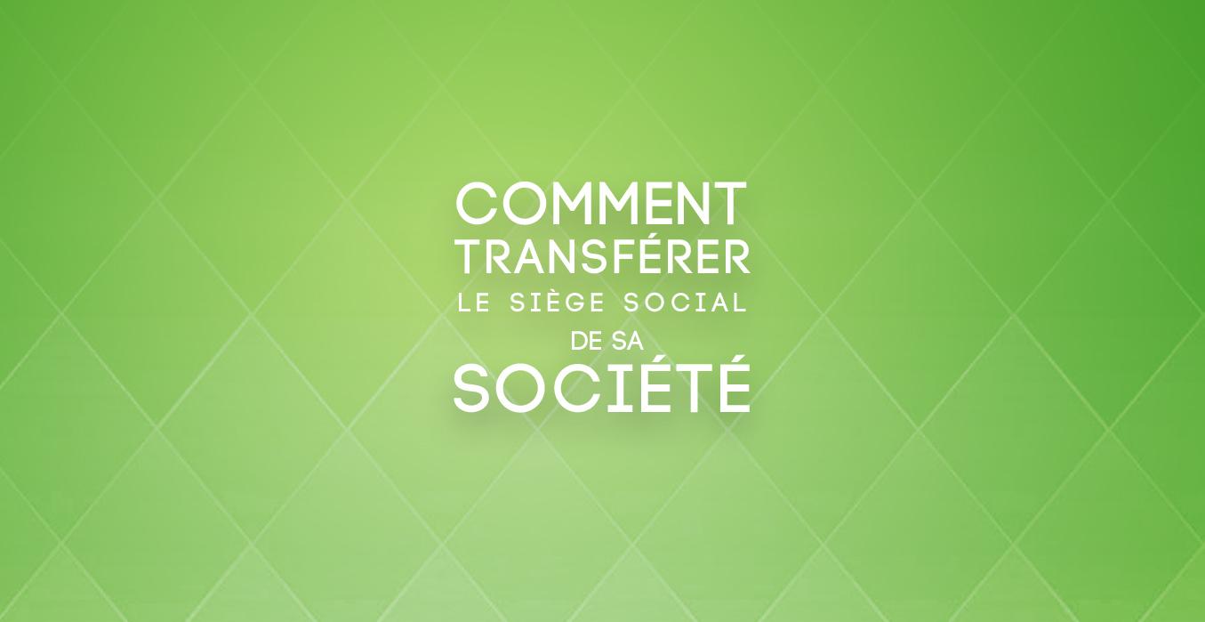 Transférer le siège social de sa société